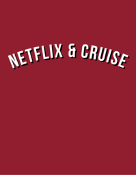 Netflix and Cruise T shirt available in white and all sizes.