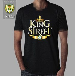 Be the one running your destiny. Be the King of your Street